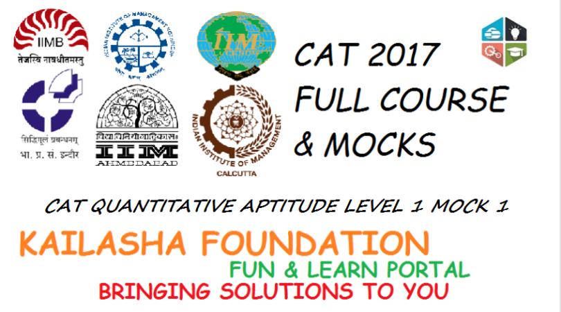 CAT QUANTITATIVE APTITUDE LEVEL 1 MOCK 1