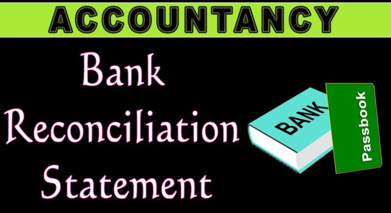 BANK RECONCILIATION STATEMENT (BRS) – PROBLEM SOLVING STRATEGY and Other Basics