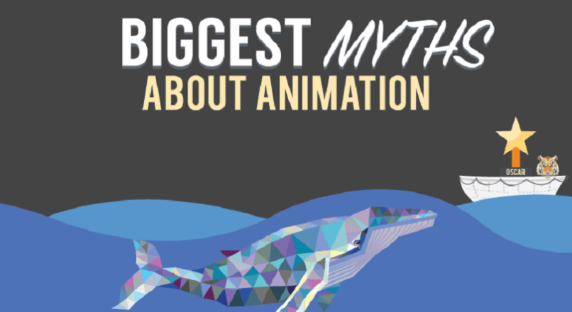 MYTHS ABOUT ANIMATION