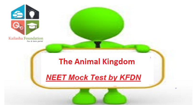 The Animal Kingdom – Mock Test 5 for NEET by KFDN