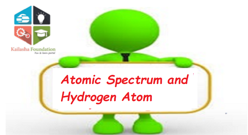 Atomic Spectrum and Hydrogen Atom