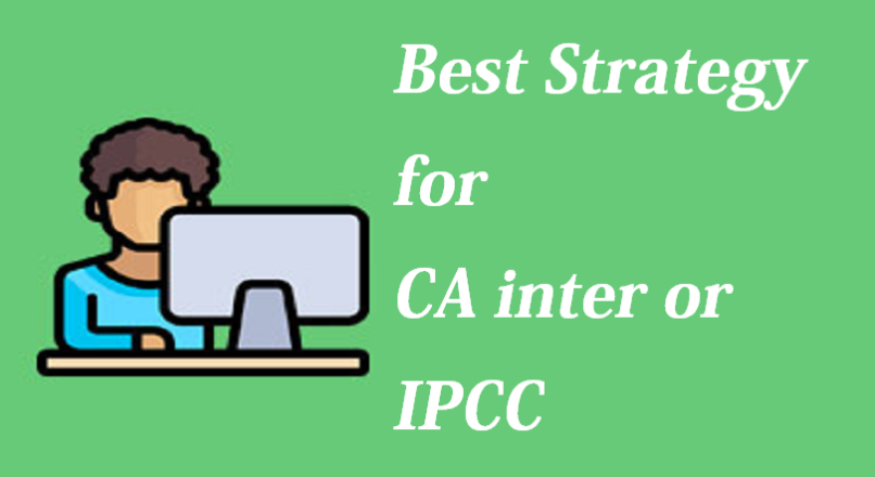 Best Strategy for IPCC or CA Inter