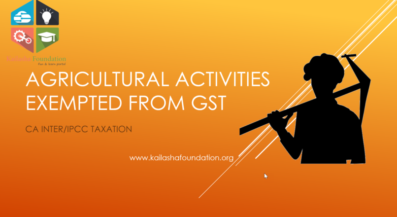 Agricultural Activities Exempted from GST